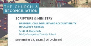 <h1>Scott Mantesch: Pastoral collegiality and accountability in Calvin's Geneva
