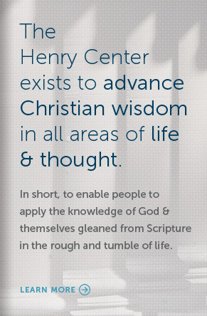 Henry Center, Christian Wisdom, Scripture, purpose
