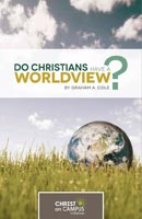 graham-cole_do-christians-have-a-world-view