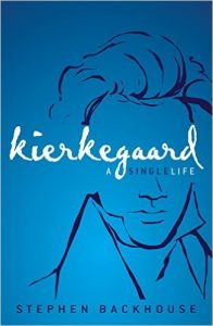 Stephen Backhouse, <i>Kierkegaard: A Single Life</i> (Zondervan, 2016)