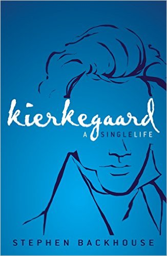 Stephen Backhouse, Kierkegaard: A Single Life (Zondervan, 2016)