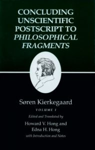 Soren Kierkegaard, <i>Concluding Unscientific Postcript</i> (Princeton University Press, 2013).